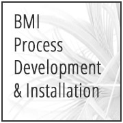 BMI Process Development & Installation